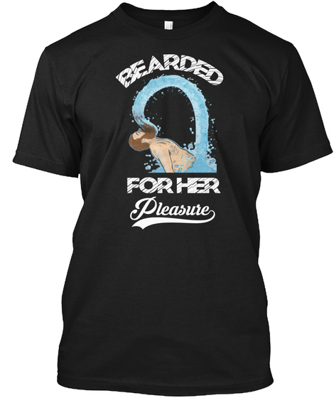 Bearded For Her Pleasure Black T-Shirt Front