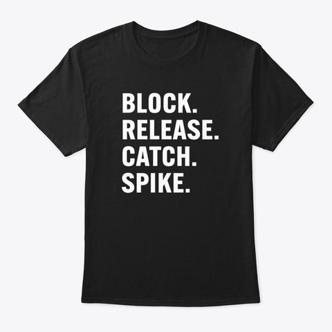 Block Release Catch Spike T Shirts Black T-Shirt Front