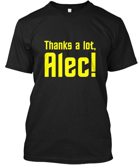 Thanks A Lot, Alec! Black T-Shirt Front