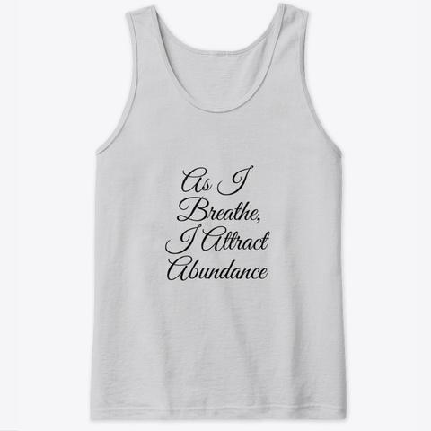 As I Breathe, I Attract Abundance Sport Grey T-Shirt Front