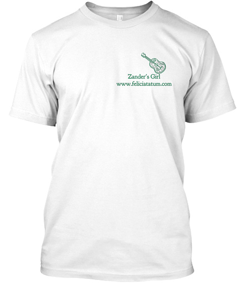 Zander's Girl Www.Feliciatatum.Com White T-Shirt Front
