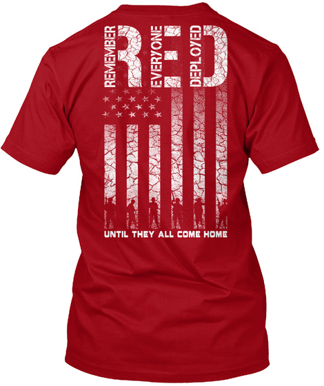 Red Remember Everyone Deployed Until They All Come Home Deep Red T-Shirt Back