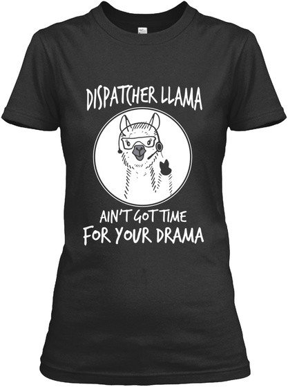 Dispatcher Llama Ain't Got Time For Your Drama Black Women's T-Shirt Front