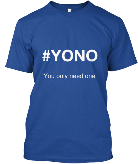 # Yono You Only Need One Deep Royal Camiseta Front