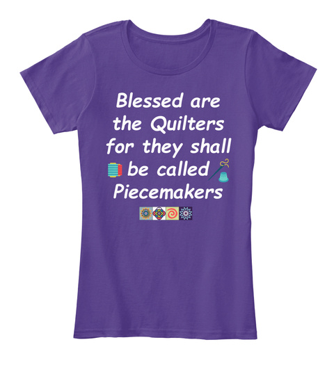 Blessed Are The Quilters For They Shall Be Called Piecemakers Purple T-Shirt Front