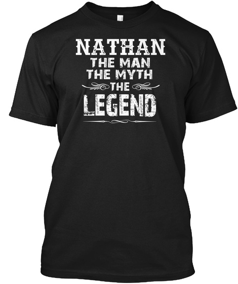 Nathan The Man The Myth The Legend Black T-Shirt Front