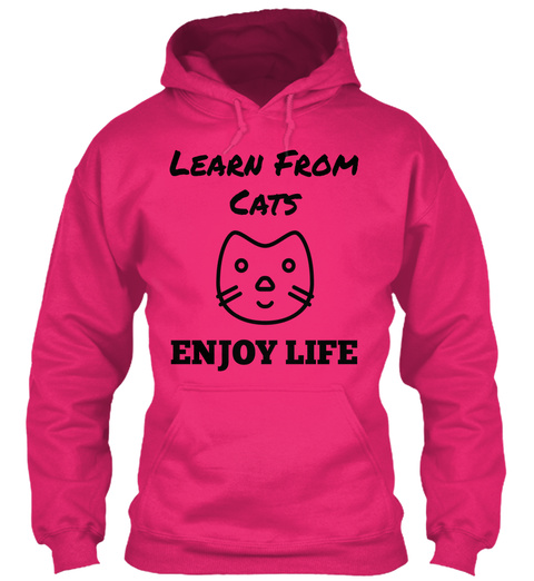 Learn From Cats Enjoy Life Heliconia T-Shirt Front