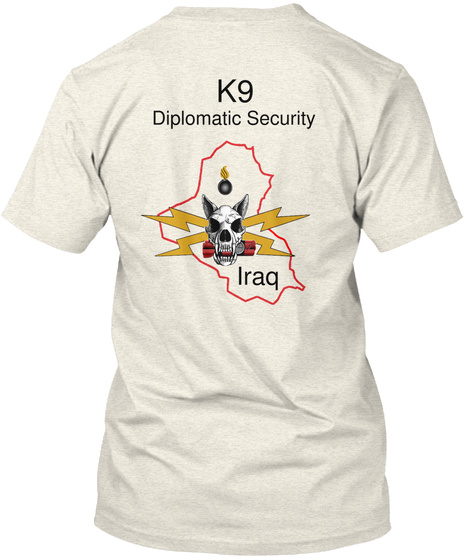 K9 Diplomatic Security Iraq Oatmeal T-Shirt Back