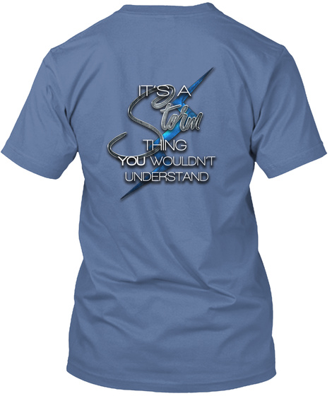 It's A Storm Thing You Wouldn't Understand Denim Blue T-Shirt Back