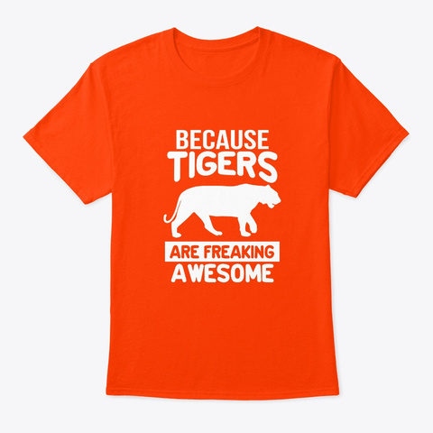 Tigers Are Freaking Awesome Orange T-Shirt Front