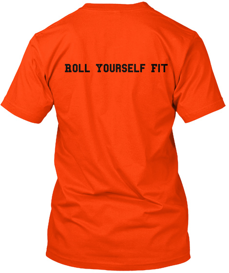 Roll Yourself Fit Orange T-Shirt Back