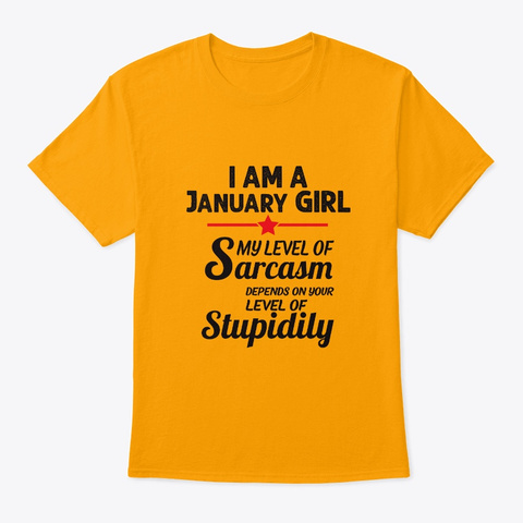 Sarcastic January Girl Gifts Women Birth Gold T-Shirt Front