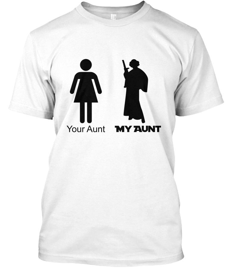 Your Aunt - My Aunt Unisex Tshirt