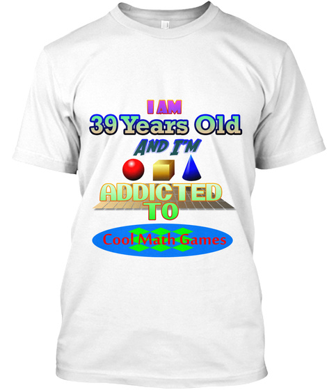 39years Old And I'm Addicted To Cool Match Games White T-Shirt Front