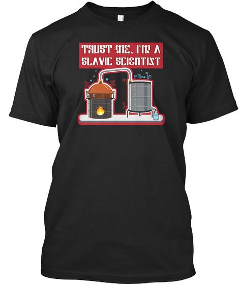 Trust Me, I'm A Slavic Scientist Black T-Shirt Front