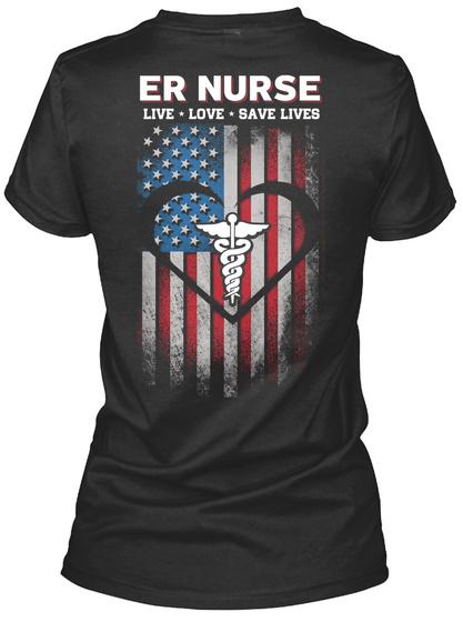 Er Nurse Live Love Save Lives Black T-Shirt Back