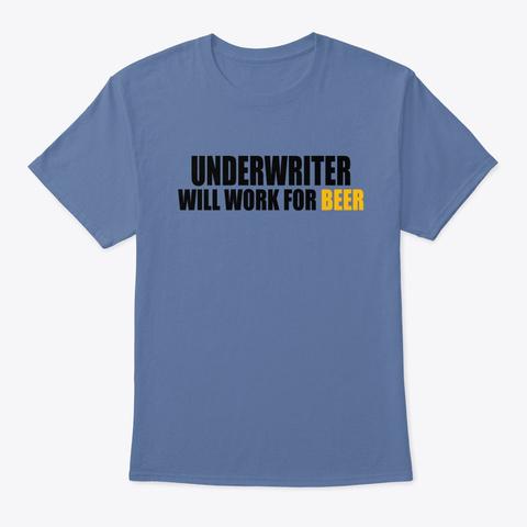 Work For Beer Denim Blue T-Shirt Front