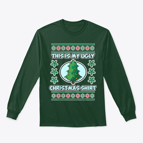 This Is My Ugly Christmas Shirt Forest Green T-Shirt Front