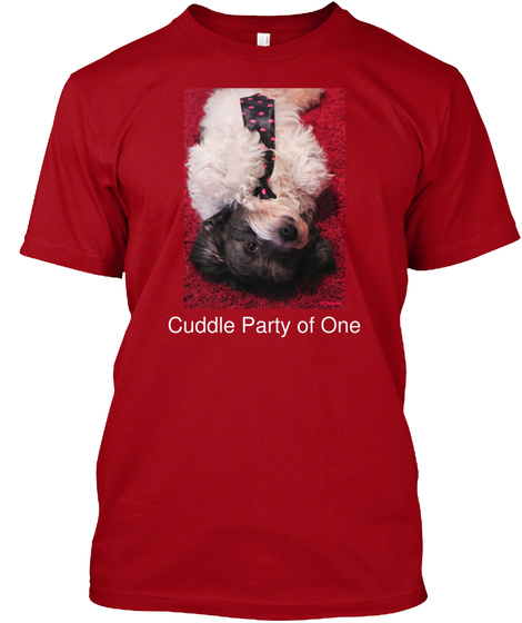 Cuddle Party Of One Deep Red T-Shirt Front