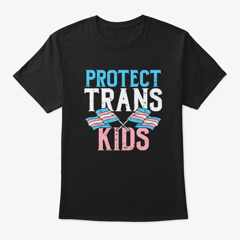 Protect Trans Kids Gay Pride Black T-Shirt Front