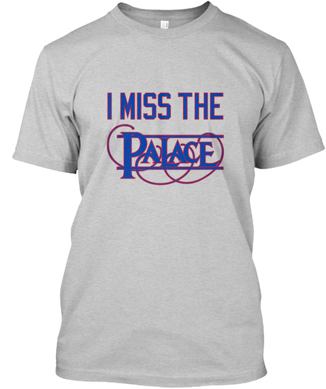 I Miss The Palace Light Steel T-Shirt Front