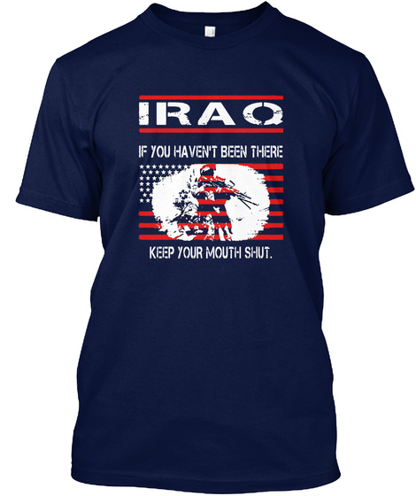 Veteran's Iraq Shut Your Mouth!! Shirt Navy T-Shirt Front