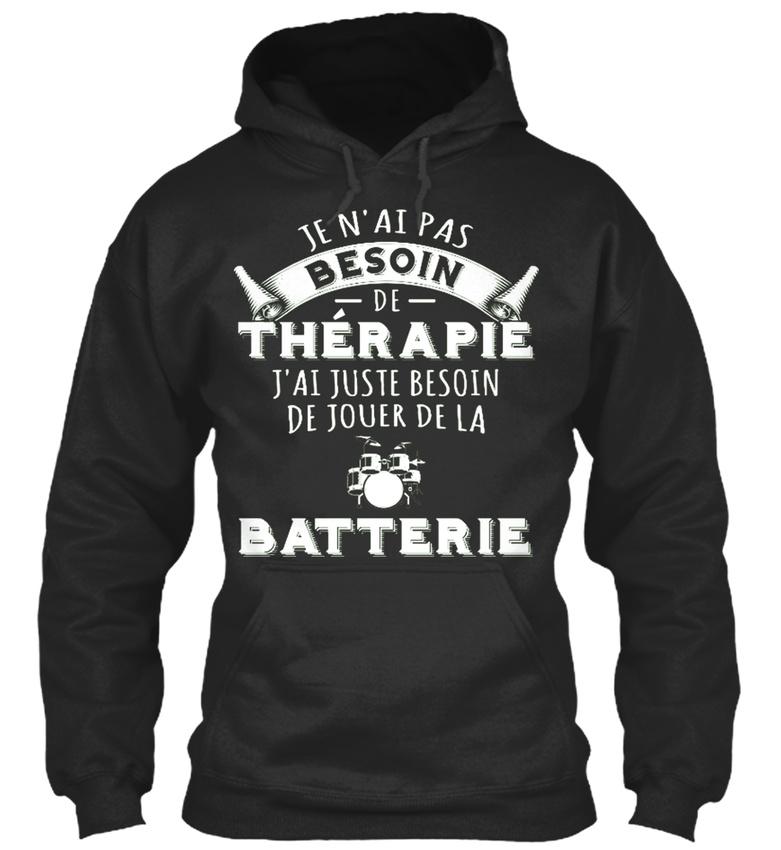 Batteur-Je-Nai-Pas-Besoin-De-ThErapie-Sweat-a-Capuche-Confortable
