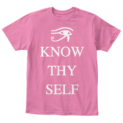 Know Thy Self True Pink  T-Shirt Front