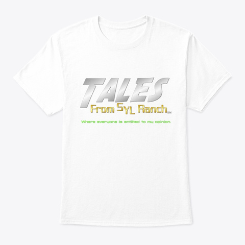 Tales From Syl Ranch On Bit Chute White T-Shirt Front