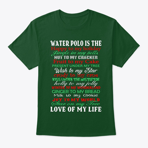Water Polo For Christmas Deep Forest T-Shirt Front