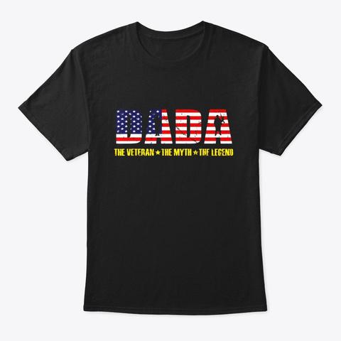 Dada The Veteran The Myth The Legend Black T-Shirt Front