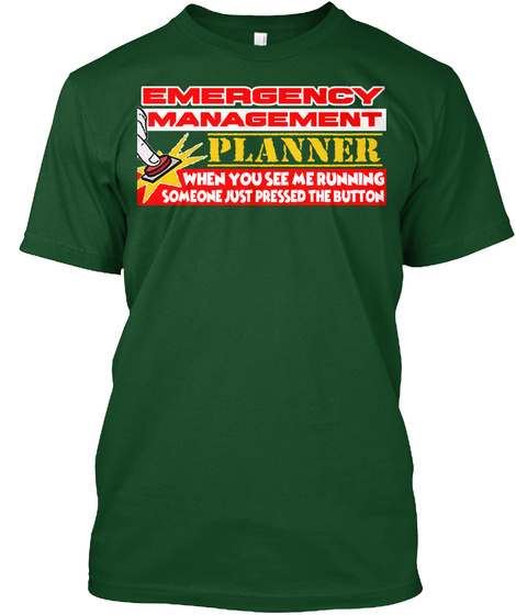 Emergency Management Planner T Shirt Deep Forest T-Shirt Front