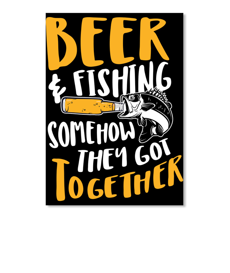 Fishing Beer And Fishing Somehow They Hoodie Tshirt