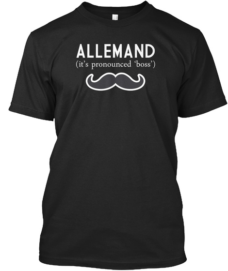 Allemand It's Pronounced Boss Black T-Shirt Front