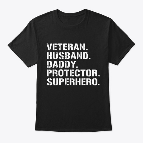Mens Fathers Day Gift Veteran Husband Black T-Shirt Front