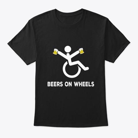 Wheelchair Pun Disability Humor Beer Pun Black T-Shirt Front