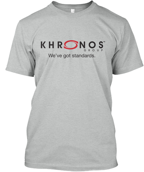 Khronos Group We've Got Standards. Athletic Grey T-Shirt Front