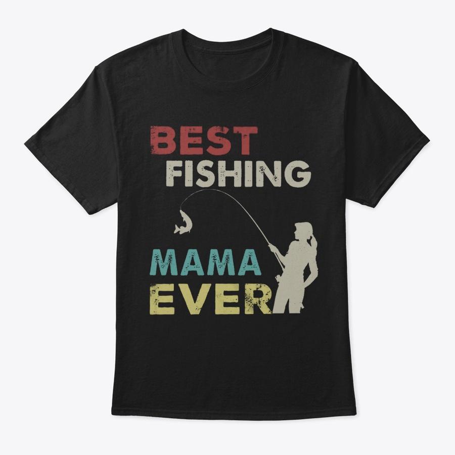Best Fishing Mama Ever Love Fisherman Unisex Tshirt