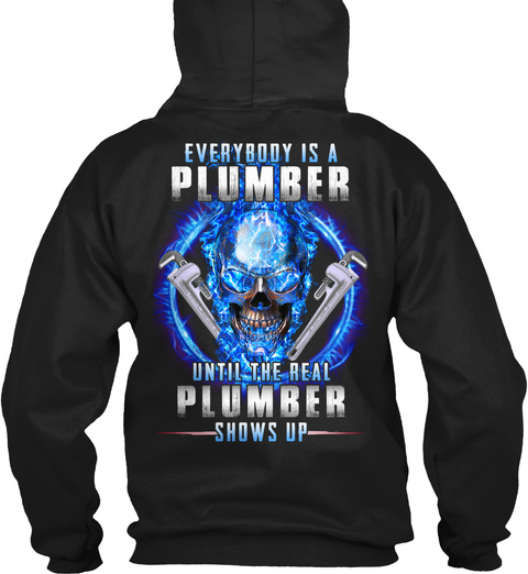 The Real Plumber Shows Up Black T-Shirt Back