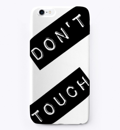 Dont Touch Standard T-Shirt Front