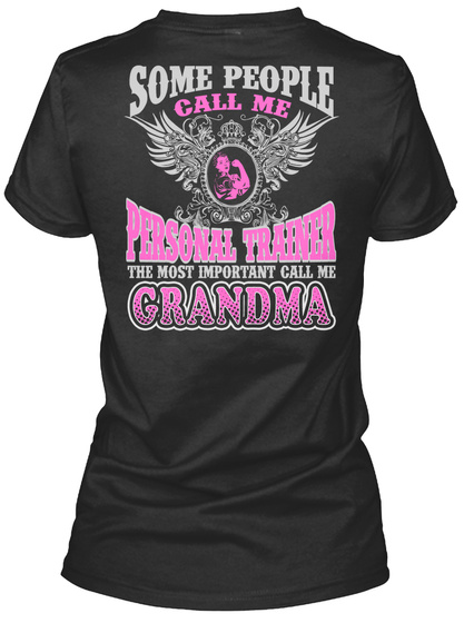 Some People Call Me Personal Trainer The Most Important Call Me Grandma Black T-Shirt Back