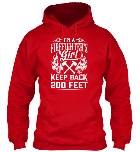 I'm A Firefighter's Girk Keep Back 20p Feet Red T-Shirt Front