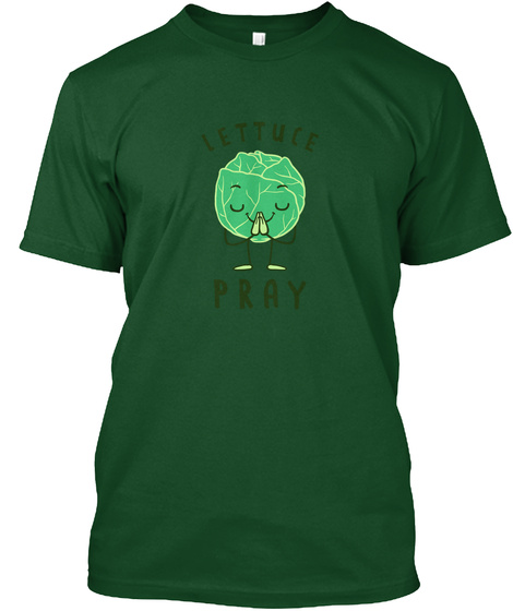 Lettuce Pray Deep Forest T-Shirt Front
