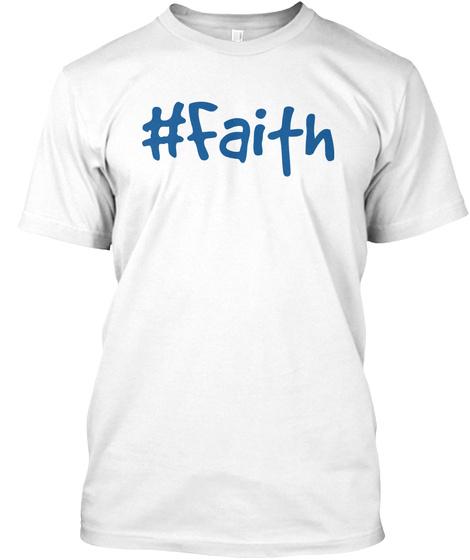 #Faith White T-Shirt Front