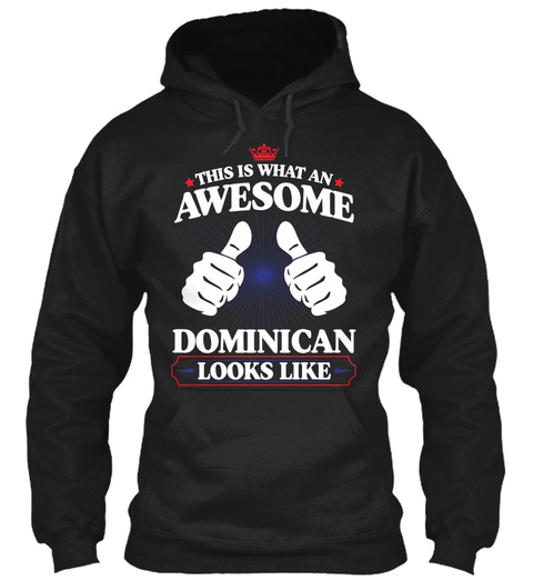 This Is What An Awesome Dominican Looks Like Black T-Shirt Front