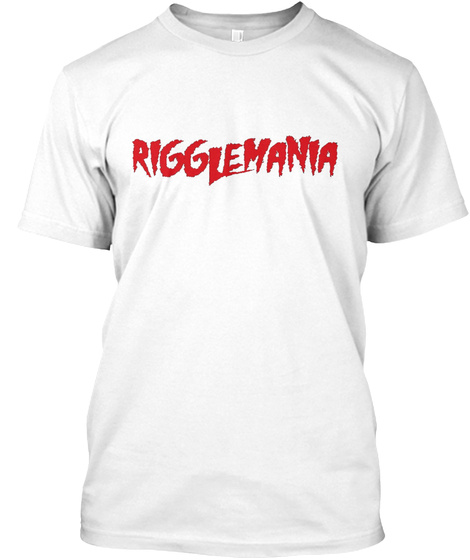Rigglemania White T-Shirt Front