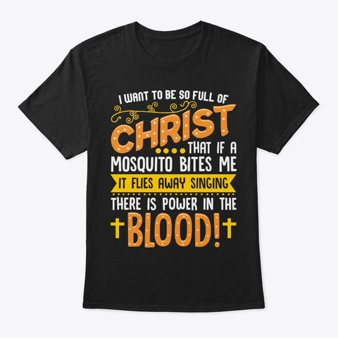 Funny Christian Gift   Full Of Christ Black T-Shirt Front
