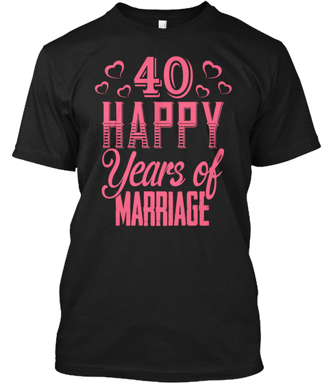 Happy  40th Wedding Anniversary For Wife Black T-Shirt Front