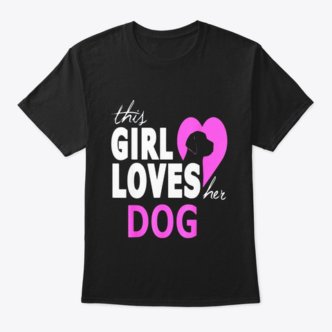 This Girl Loves Her Dog T Shirt Black T-Shirt Front
