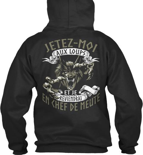 Jetez   Mol Aux Loups Et Je Reviendrai En Chef De Meute Jet Black Sweatshirt Back